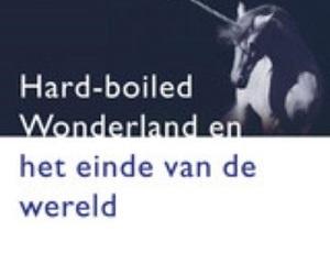 Haruki Murakami – Hard Boiled Wonderland En Het Einde Van De Wereld