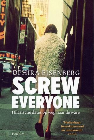 Boekrecensie: Screw everyone – waarin comedian Ophira Eisenberg zich naar de ware liefde neukt
